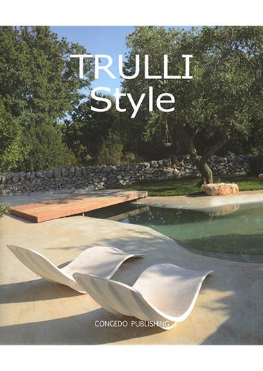 TRULLI style. Torretta ostunese pp.46-59, Trullino pp.60-69, Trulli parade pp. 160-175, dicembre 2011